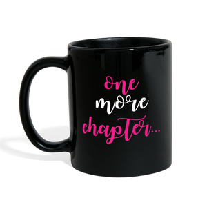 ONE MORE CHAPTER... (Full Color Mug) - black