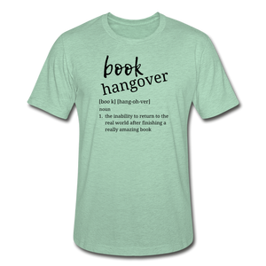 Book Hangover - Unisex Heather Prism T-Shirt - heather prism mint