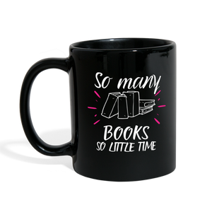 SO MANY BOOKS SO LITTLE TIME (Full Color Mug) - black