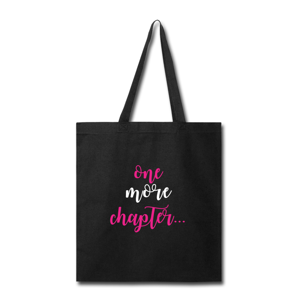 ONE MORE CHAPTER... (Tote Bag) - black