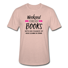 Load image into Gallery viewer, WEEKEND FORECAST BOOKS WITH NO CHANCE OF HOUSE CLEANING OR COOKING (Unisex Heather Prism T-Shirt) - heather prism peach
