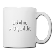 Load image into Gallery viewer, Look at Me Writing and shit Mug - white