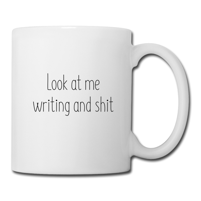 Look at Me Writing and shit Mug - white