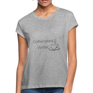 Caffeinated Writer Women's Relaxed Fit T-Shirt - heather gray