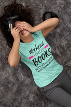 Load image into Gallery viewer, WEEKEND FORECAST BOOKS WITH NO CHANCE OF HOUSE CLEANING OR COOKING (CURVY WOMEN'S TSHIRT)
