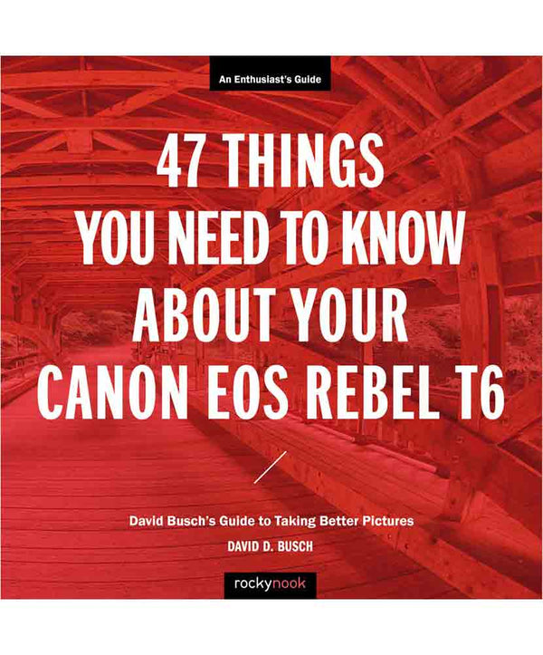47 THINGS TO KNOW-REBEL T6