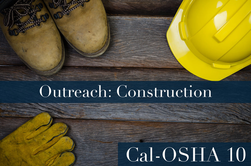 Cal-OSHA OUTREACH 30-HOUR CONSTRUCTION INDUSTRY