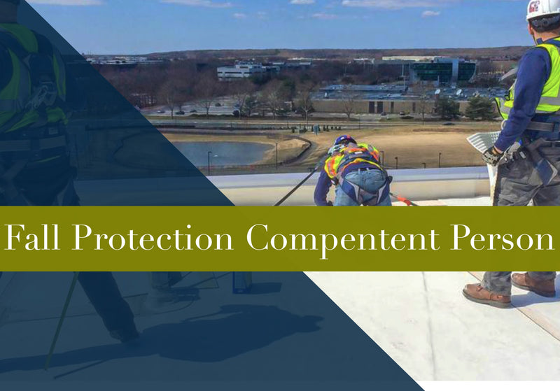 FALL PROTECTION COMPETENT PERSON TRAINING