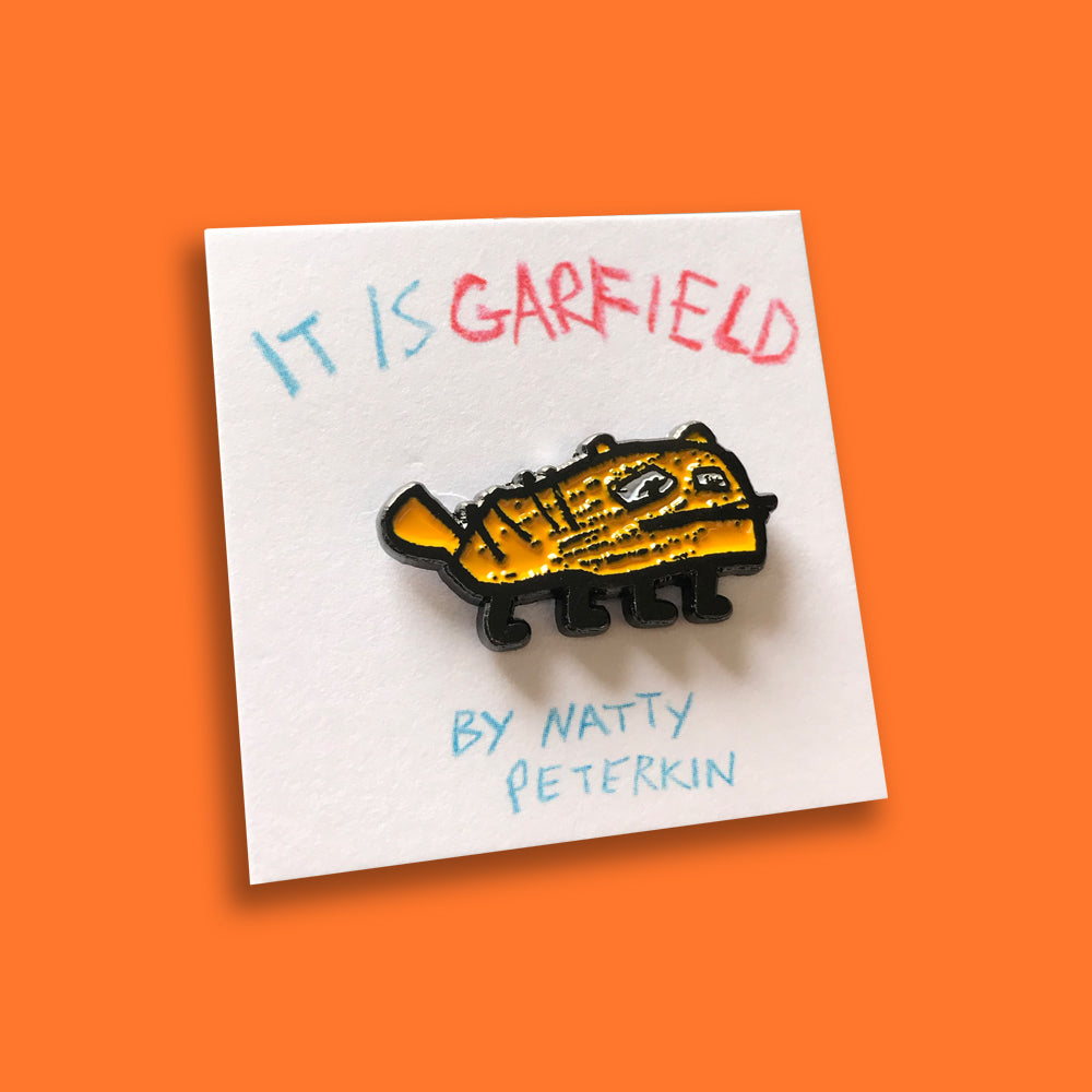 It Is Garfield Pin –– Natty Peterkin