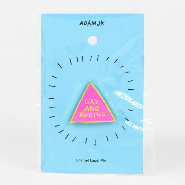 Gay and Boring Pin –– Adam JK