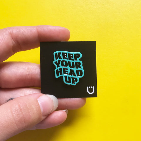 Keep Your Head Up Pin –– Femmetype