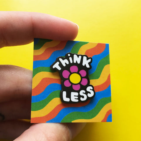 Think Less Pin –– Matilda Dolby