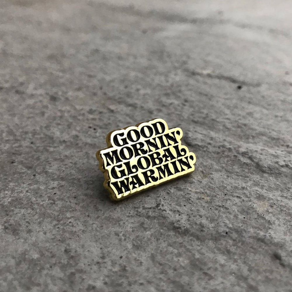 Good Mornin' Global Warming Pin –– Boqki