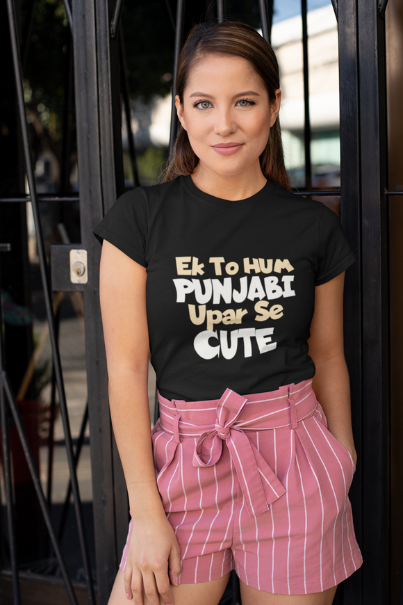 ek to hum punjabi upar se cute t-shirt for women - nautunkee.com