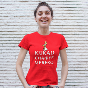 Kukad Chahiye Mereko Food Lover women's T Shirt