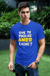 Oye Tu Puch Ke Ambb Laine | Punjabi Slogan Printed T-Shirt For Men