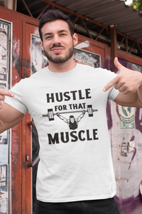 Hustle For That Muscle Men's Gym T-shirts
