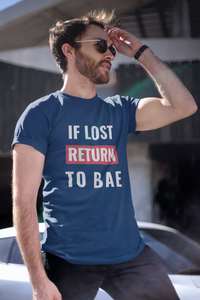 If Lost Return to Bae/ I am BAE Matching Couple T-Shirt
