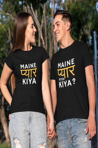 Maine Pyaar Kiya & Maine Pyaar Kyun Kiya | Matching Couple T-Shirt For Pre-Wedding Shoot