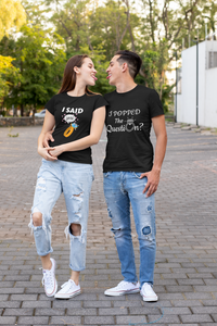I Popped The Question / I Said Yes | Couple T Shirt For Pre Wedding Shoot