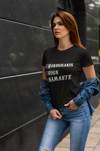 Handshakes Hugs Namaste T shirt For Women