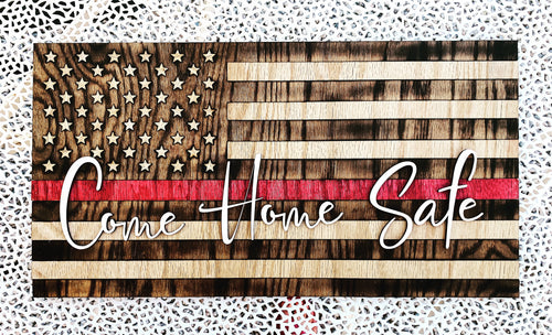 Come Home Safe - Thin Red/Blue Line Flag