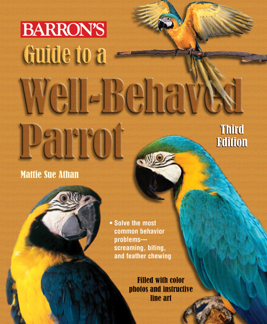 Guide to a The Well-Behaved Parrot