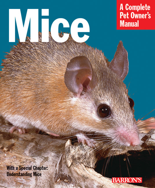 Mice—A Complete Pet Owner's Manual