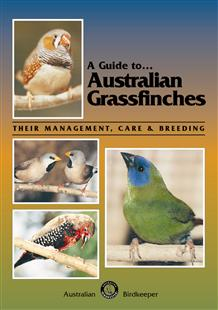 A Guide to Australian Grassfinches—Special to 12 June 2020