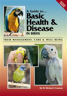 A Guide to Basic Health and Disease in Birds (Revised Edition)