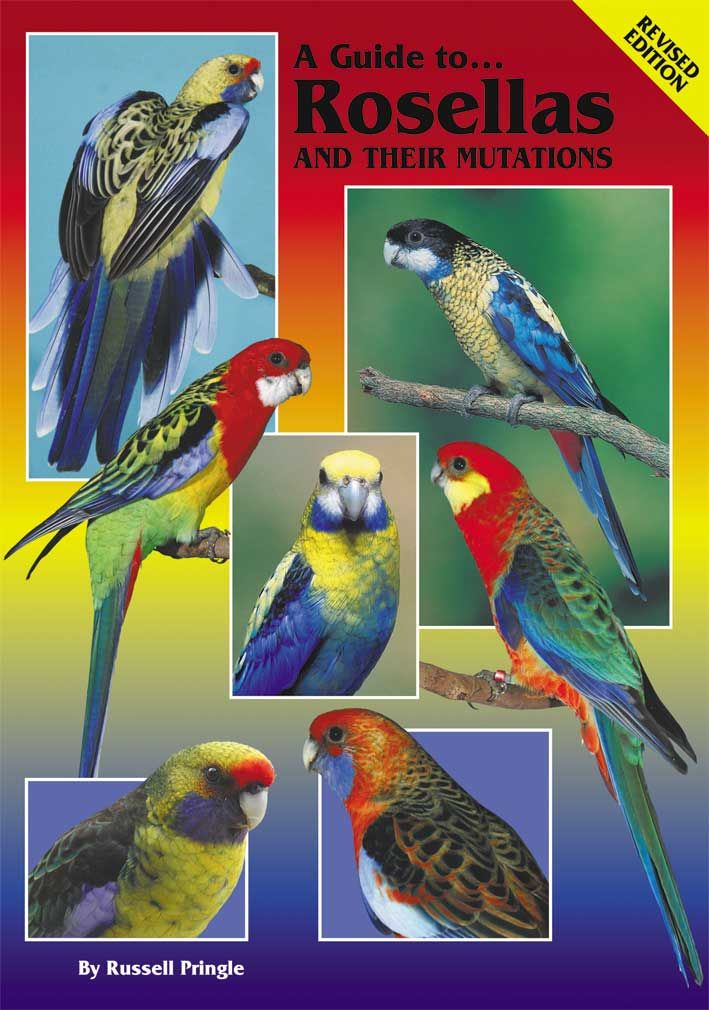 A Guide to Rosellas and their Mutations-Revised Edition (Hard Cover)