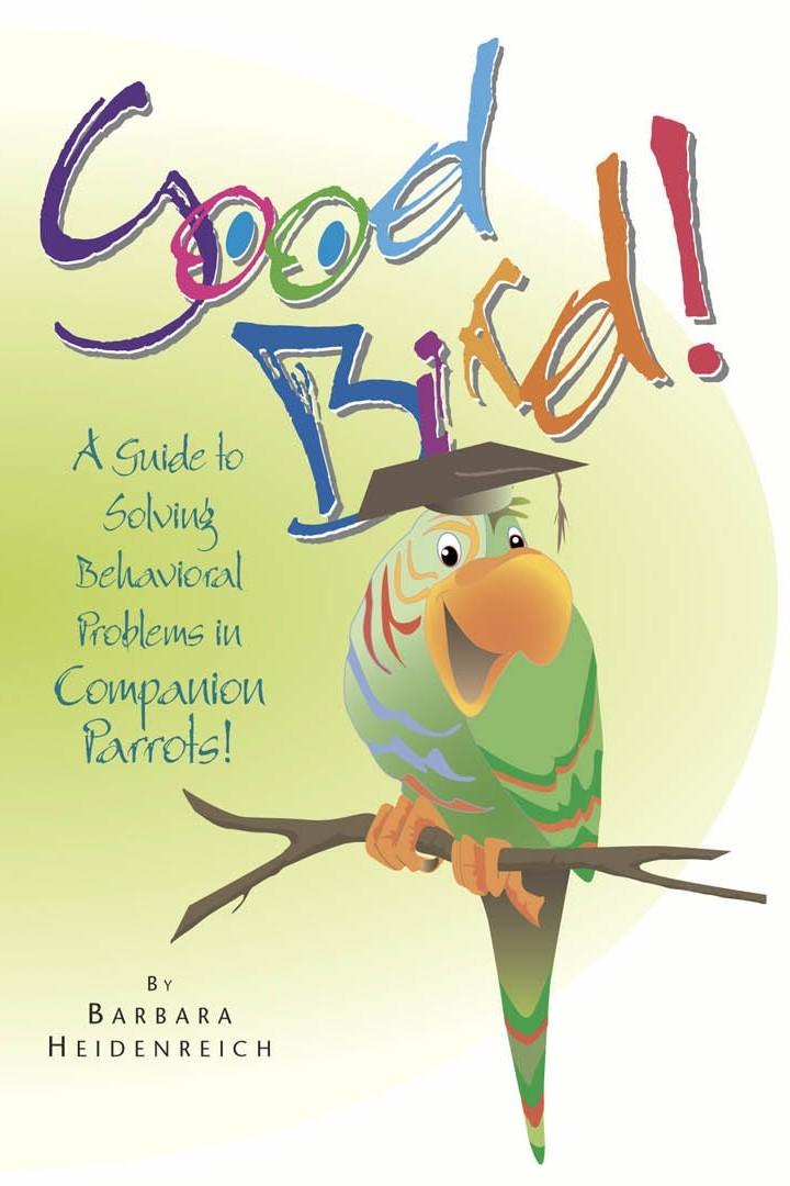 Good Bird—a Guide to Solving Behavioural Problems in Companion Parrots