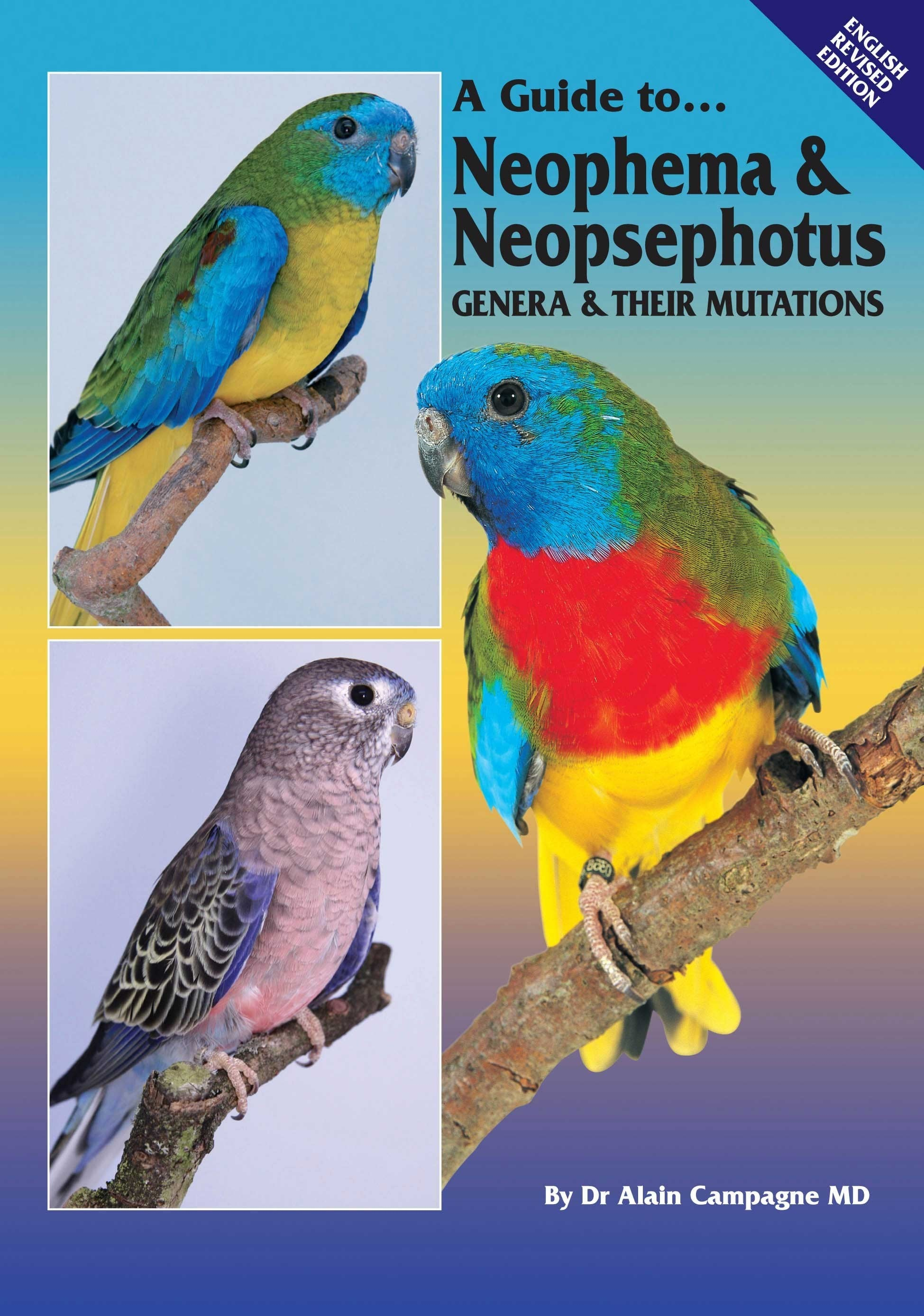 A Guide to Neophema and Neopsephotus Genera (English Revised Edition) Hard Cover