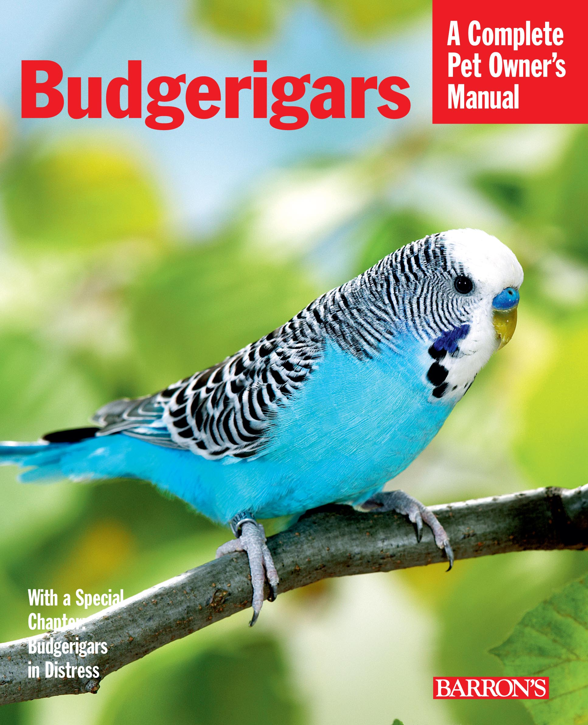 Budgerigars—A Complete Pet Owner's Manual