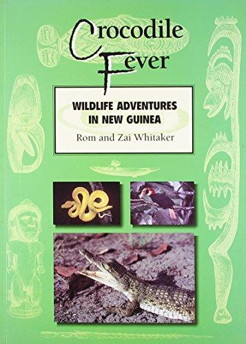Crocodile Fever—Wildlife Adventures in New Guinea