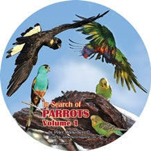 DVD—In Search of Parrots Volume 1 Australian Parrots (43 mins)