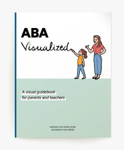 Cover of the Book ABA Visualized A Visual Guidebook for Parents and Teachers (for parent ABA training)
