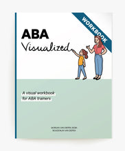 Load image into Gallery viewer, Cover of ABA Visualized A Visual Workbook for ABA Trainers (for parent training ABA workshops)