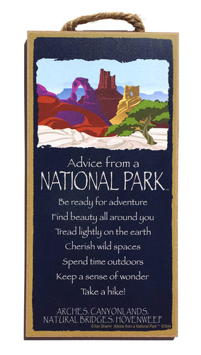 Advice From a National Park Hanging Wood SIgn
