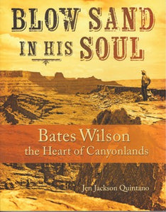 Blow Sand in His Soul - Bates Wilson