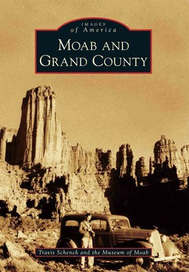 Moab and Grand County (Images of America series)