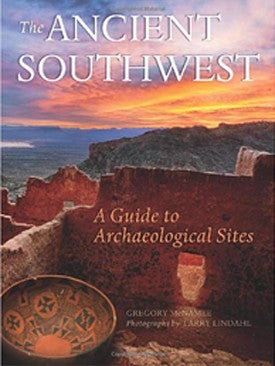 The Ancient Southwest - A Guide to Archaeology Sites