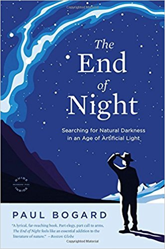 The End of Night - Searching for Natural Darkness in an Age of Artificial Light
