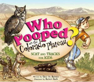 Who Pooped on the Colorado Plateau? Scat and Tracks for Kids