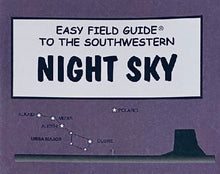 Load image into Gallery viewer, Easy Field Guide To Southwestern Night Sky