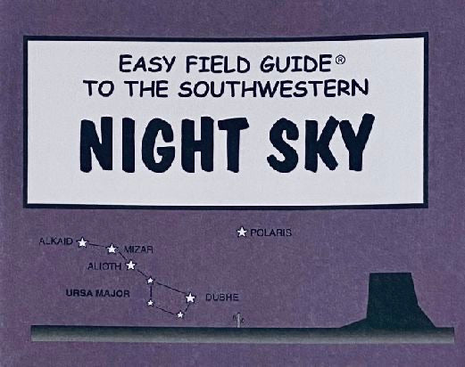 Easy Field Guide To Southwestern Night Sky