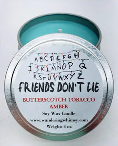 Friends Don't Lie Soy Candle