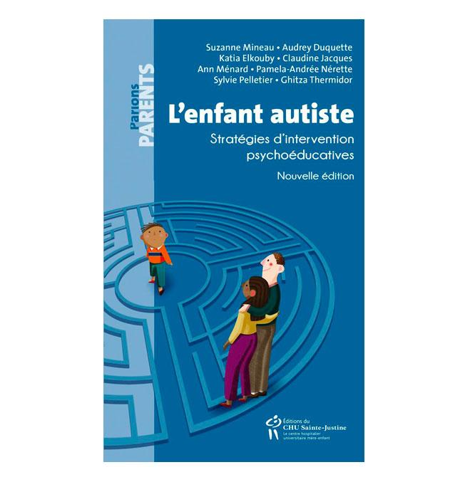 L'enfant autiste : Stratégies d'intervention psychoéducatives N.E.