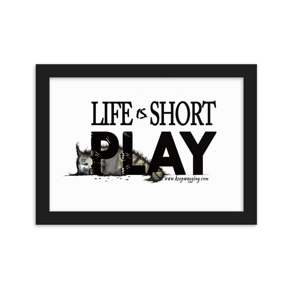 Life Is Short Play! Kitten Framed 21 x 30cm poster