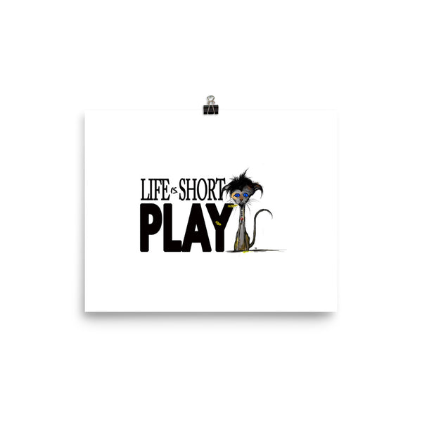 Life is Short Play Kitten Feathers Poster